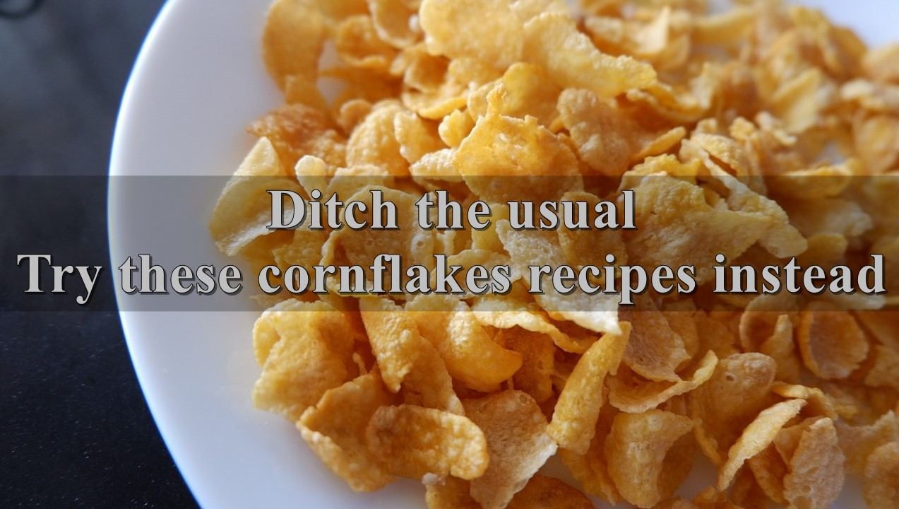5 cornflakes recipes that will sort your lives
