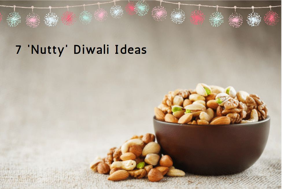 7 nutty Diwali ideas