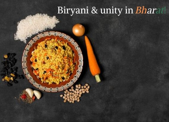 Biryani and unity in Bharat