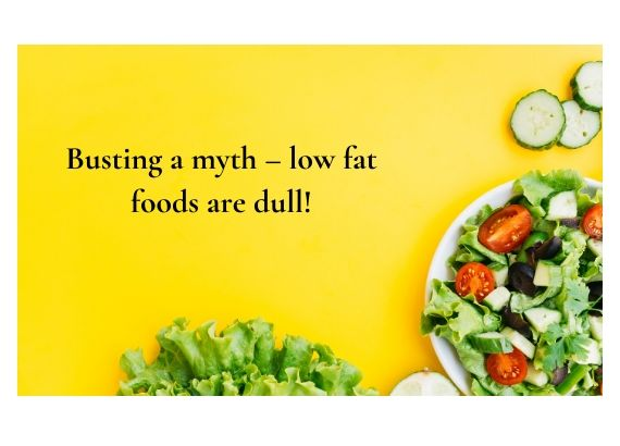 Busting a myth low fat foods are dull