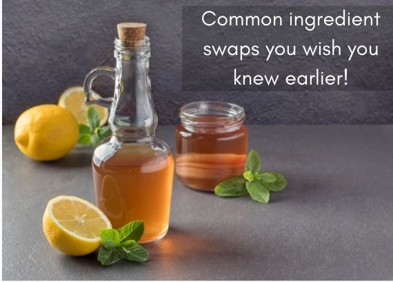 Common ingredient swaps you wish you knew earlier