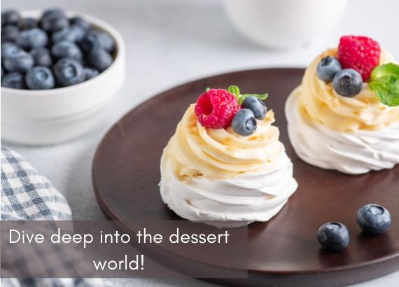 Dive deep into the world of desserts