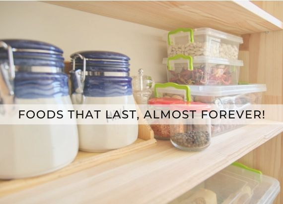 Foods that last almost forever