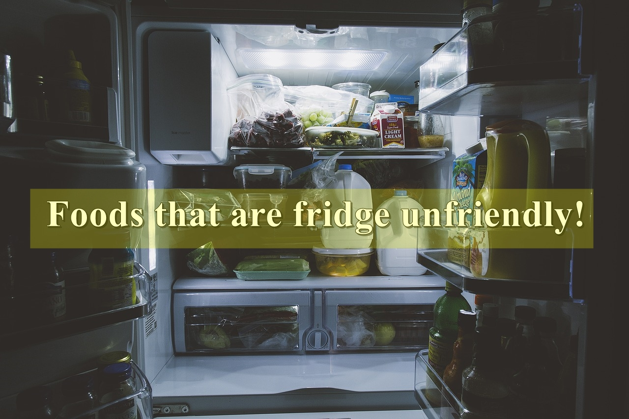 Foods that should not be stored in the refrigerator