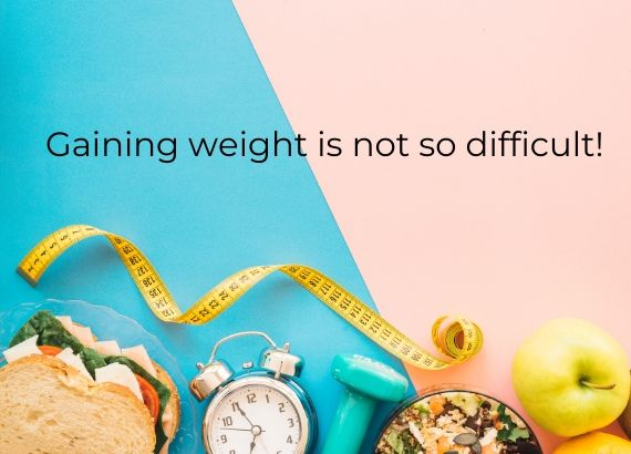Gaining weight is not so difficult