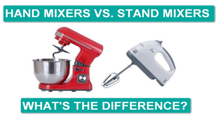 Hand Mixers or Stand Mixers what is ideal for you