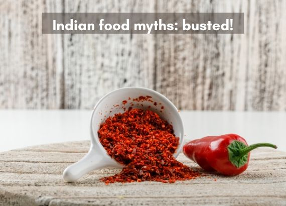 Indian food myths busted
