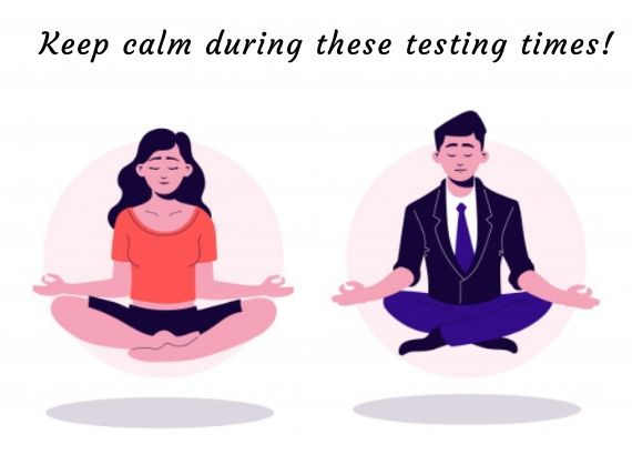 Keep your mind stress free and calm during these testing times