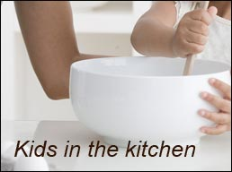 Kids in the kitchen tips to get going