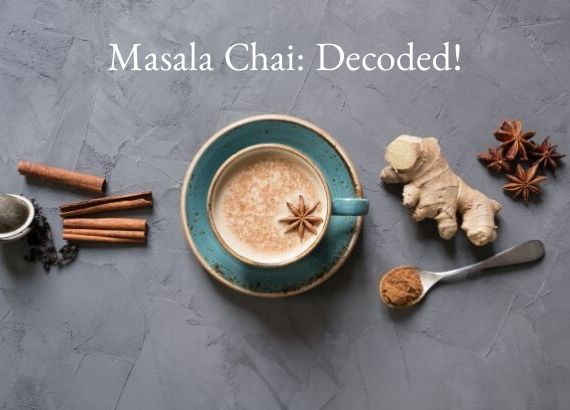 Masala Chai Decoded