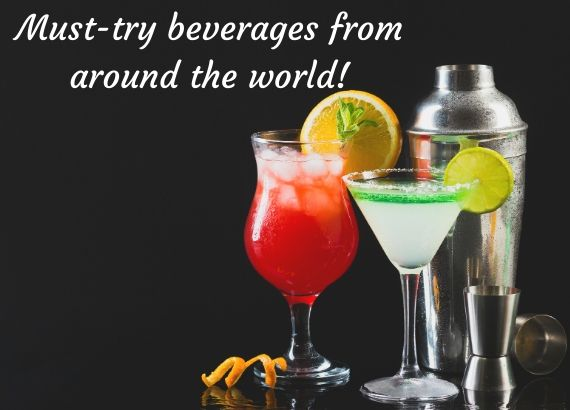 Must try beverages from around the world