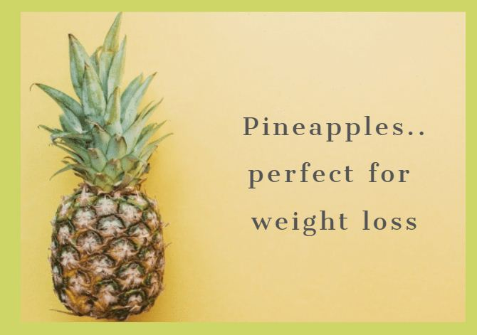 Pineapple perfect for weight loss
