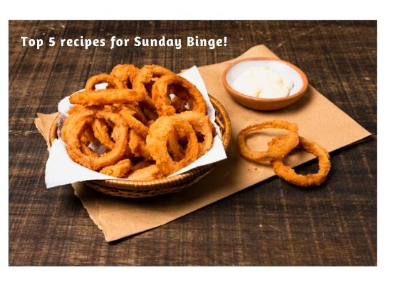 Top 5 Recipes for Sunday BInge