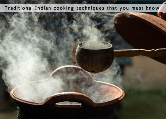 Traditional Indian cooking techniques that you must know