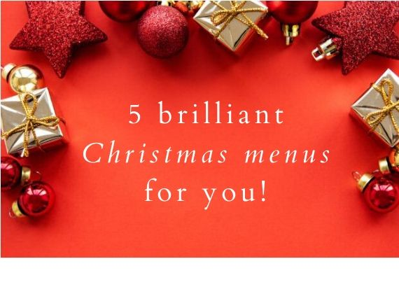 5 brilliant Christmas menus  planned for you