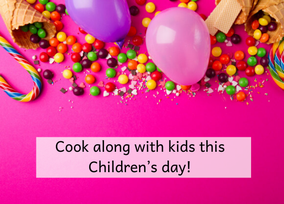 Cook along with kids this Childrens day