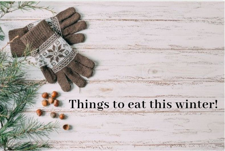 Things to eat this winter
