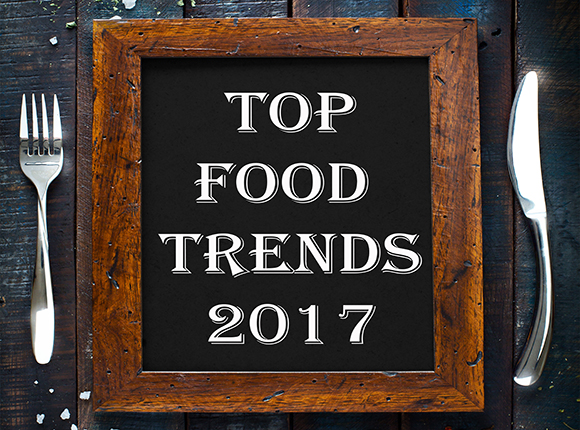 Top 15 food trends of 2017